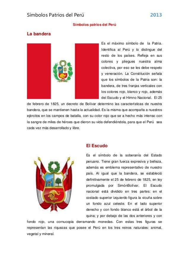 Símbolos Patrios del Perú  2013  Símbolos patrios del Perú  La bandera Es el máximo símbolo de  la Patria.  Identifica al ...