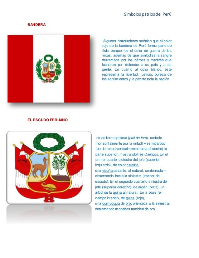 Símbolos patrios del Perú BANDERA :Algunos historiadores señalan que el color rojo de la bandera de Perú forma parte de és...