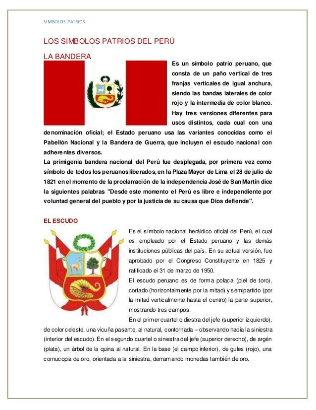 SIMBOLOS PATRIOS LOS SIMBOLOS PATRIOS DEL PERÚ LA BANDERA Es un símbolo patrio peruano, que consta de un paño vertical de ...