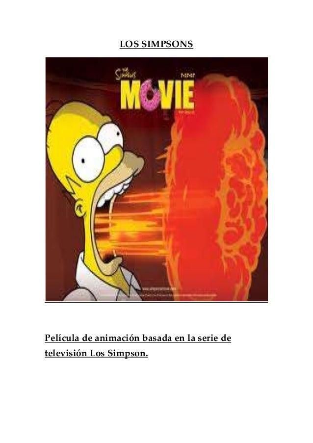 LOS SIMPSONS Película de animación basada en la serie de televisión Los Simpson.