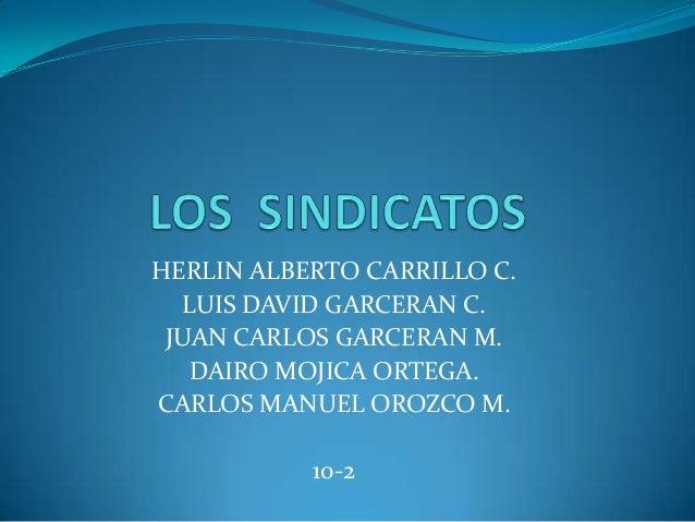 HERLIN ALBERTO CARRILLO C.  LUIS DAVID GARCERAN C. JUAN CARLOS GARCERAN M.   DAIRO MOJICA ORTEGA.CARLOS MANUEL OROZCO M.  ...