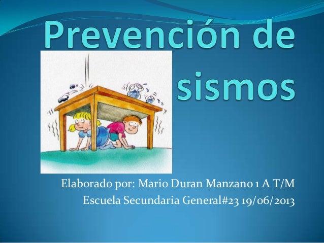 Elaborado por: Mario Duran Manzano 1 A T/MEscuela Secundaria General#23 19/06/2013