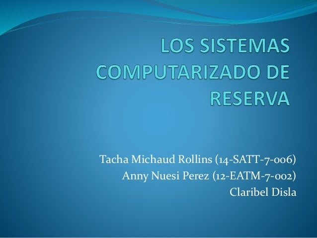 Tacha Michaud Rollins (14-SATT-7-006) Anny Nuesi Perez (12-EATM-7-002) Claribel Disla