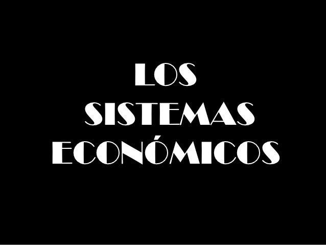 LOS SISTEMASECONÓMICOS