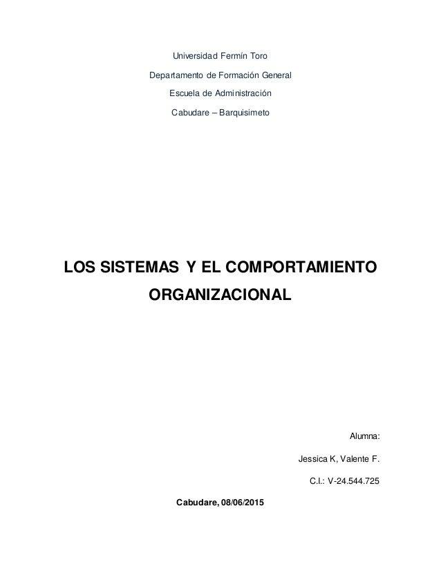 Universidad Fermín Toro Departamento de Formación General Escuela de Administración Cabudare – Barquisimeto LOS SISTEMAS Y...