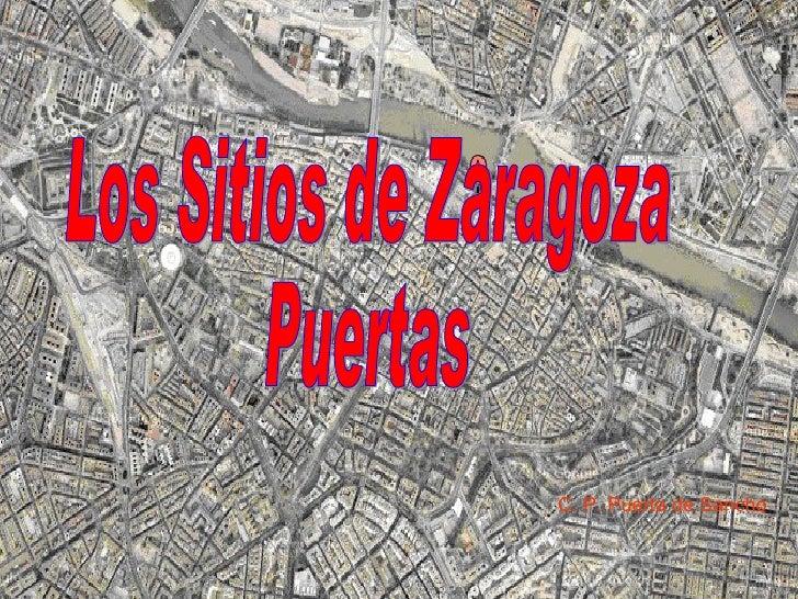 Los Sitios de Zaragoza Puertas C. P. Puerta de Sancho