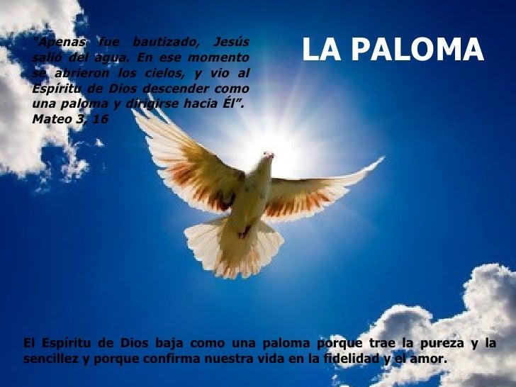 """""""Apenas fue bautizado, Jesús salió del agua. En ese momento        LA PALOMA se abrieron los cielos, y vio al Espíritu de ..."""