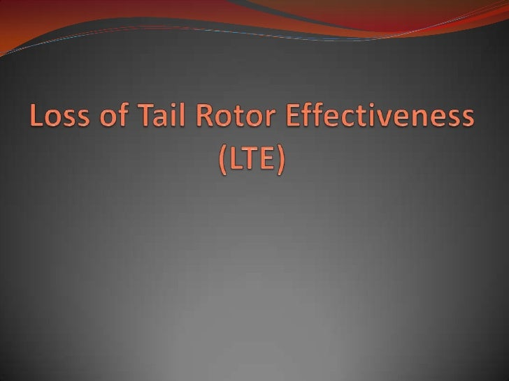 Loss of Tail Rotor Effectiveness (LTE) <br />
