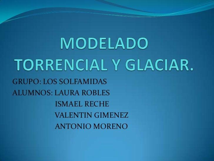 Modelado Torrencial y Glaciar (Los Solfamidas)