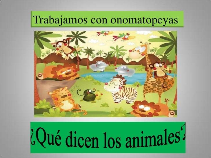 Trabajamos con onomatopeyas<br />¿Qué dicen los animales?<br />