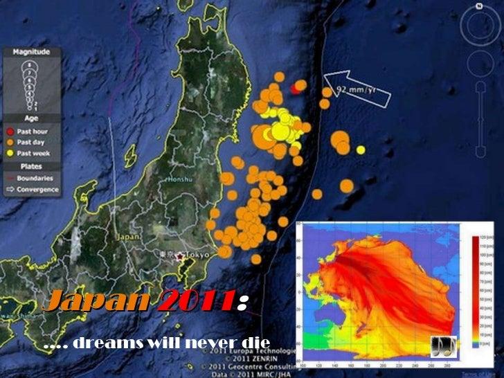 Japan   2011 : … . dreams will never die