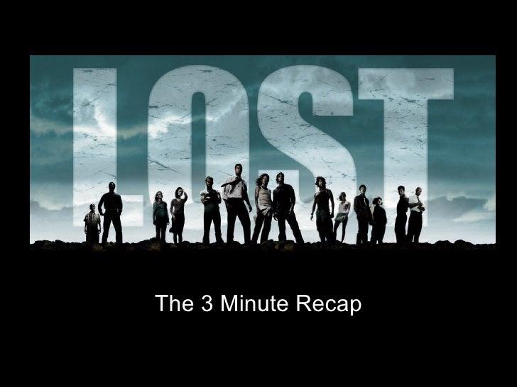 The 3 Minute Recap