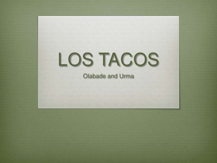 LOS TACOS  Olabade and Urma