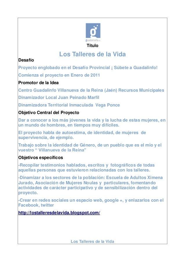Los Talleres de la Vida Título Los Talleres de la Vida Desafío Proyecto englobado en el Desafío Provincial ¡ Súbete a Guad...