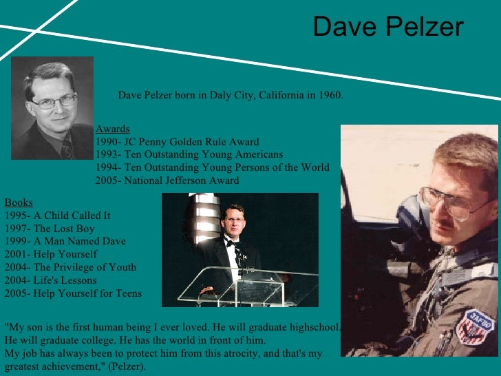 essay on the lost boy by dave pelzer No book has ever grabbed my attention the way the reader did in the lost boy i really didn't know any book would do that, but dave pelzer made it the possible to grab my attention in the entire book.