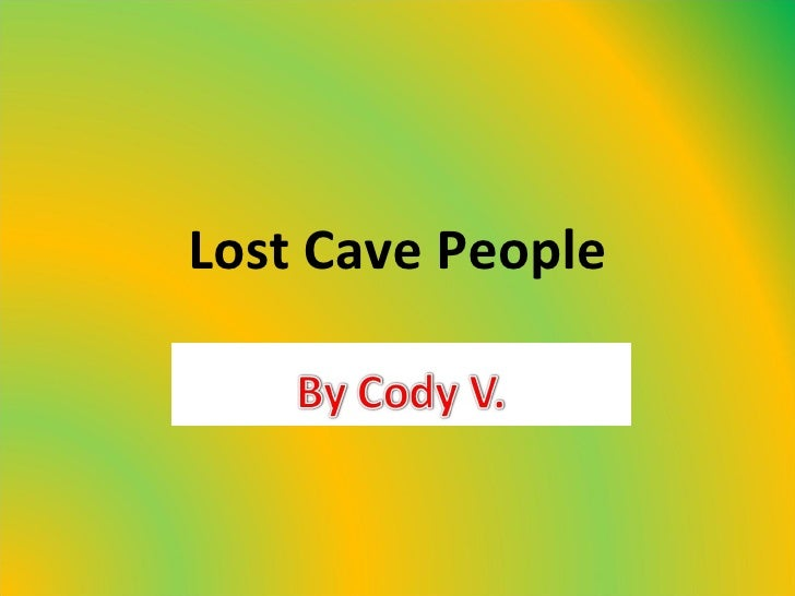 Lost Cave People