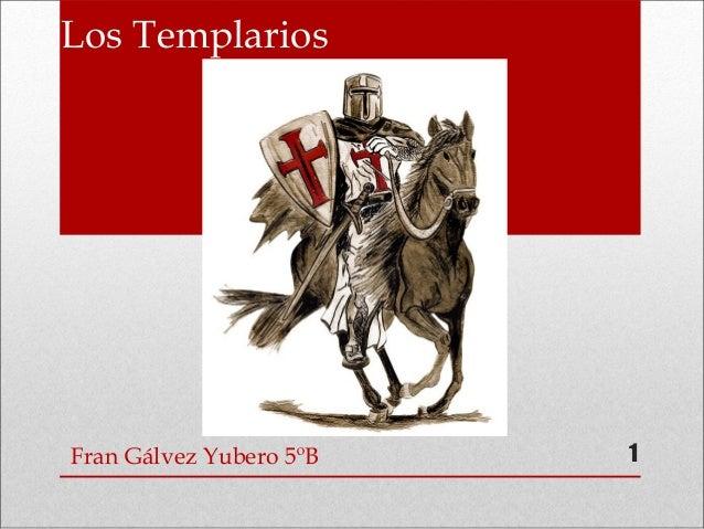 Los Templarios Fran Gálvez Yubero 5ºB 1