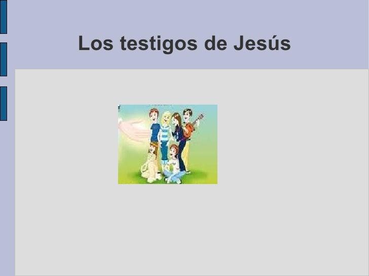 Los testigos de jesus