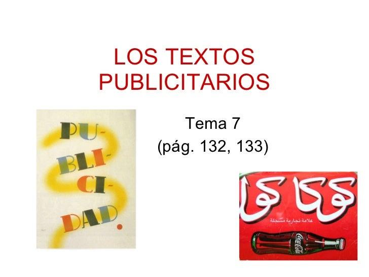 LOS TEXTOS PUBLICITARIOS Tema 7 (pág. 132, 133)