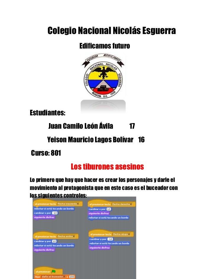 Colegio Nacional Nicolás Esguerra                     Edificamos futuroEstudiantes:       Juan Camilo León Ávila          ...