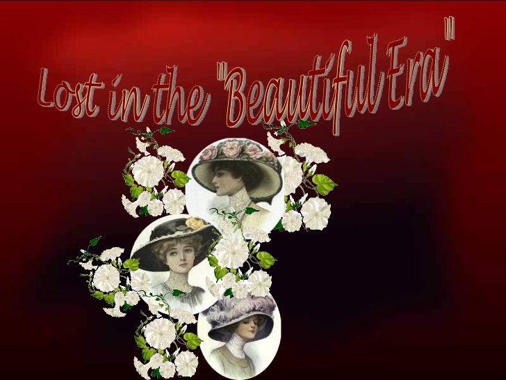 "Lost in the ""Beautiful Era"""