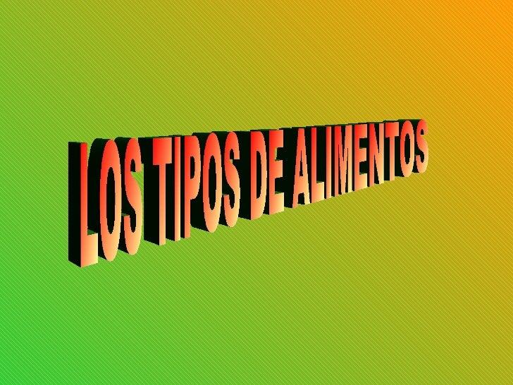 LOS TIPOS DE ALIMENTOS