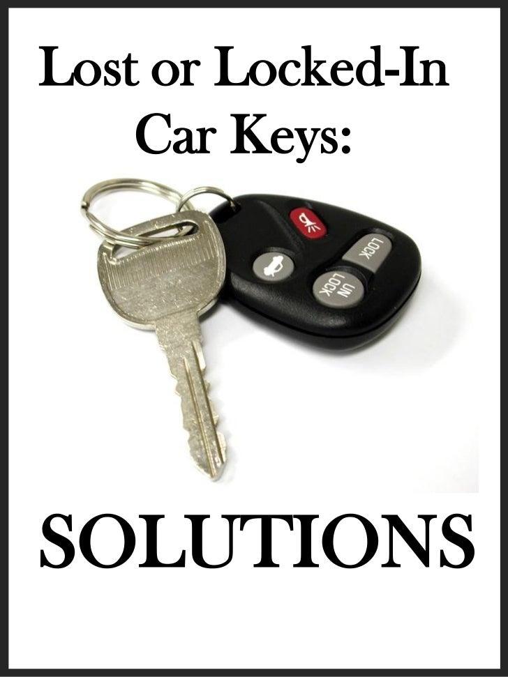 Lost or Locked-In    Car Keys:SOLUTIONS
