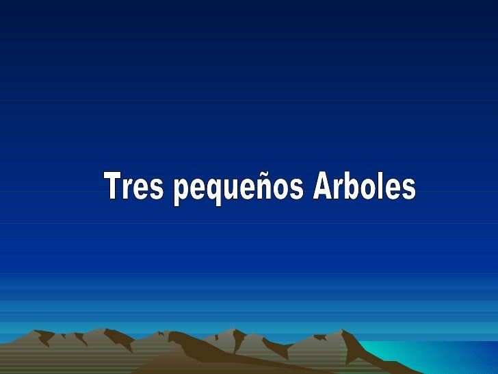 Tres pequeños Arboles