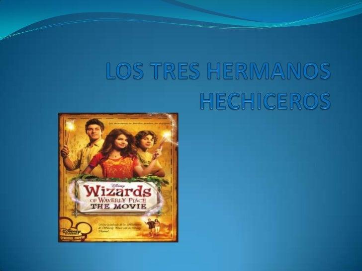 LOS TRES HERMANOS HECHICEROS<br />