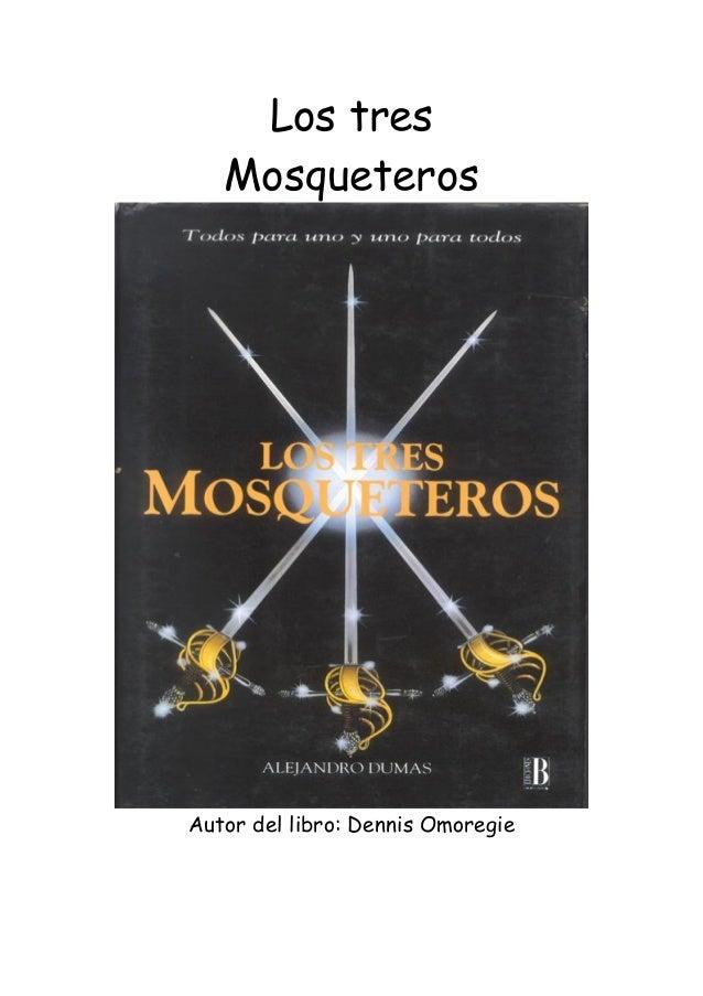 Los tresMosqueterosAutor del libro: Dennis Omoregie