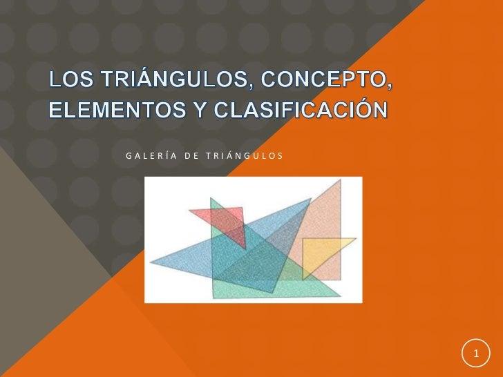 Los triángulos, concepto, elementos y clasificación