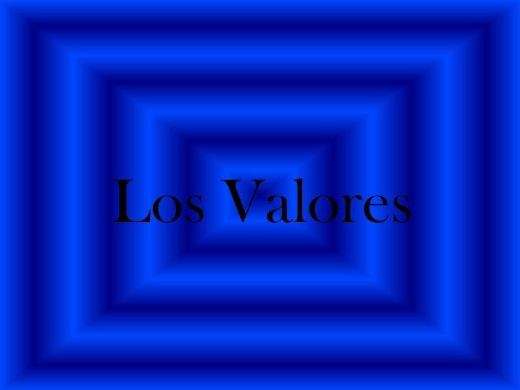 Los Valores <br />