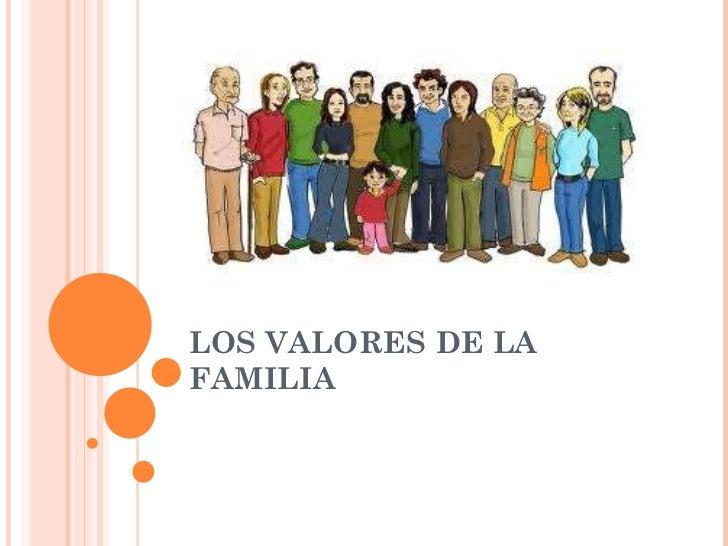 Los Valores de la Familia<br />                              Expositores:<br />Yenny Betancourt  C.I 12.544.182<br />Yuhai...