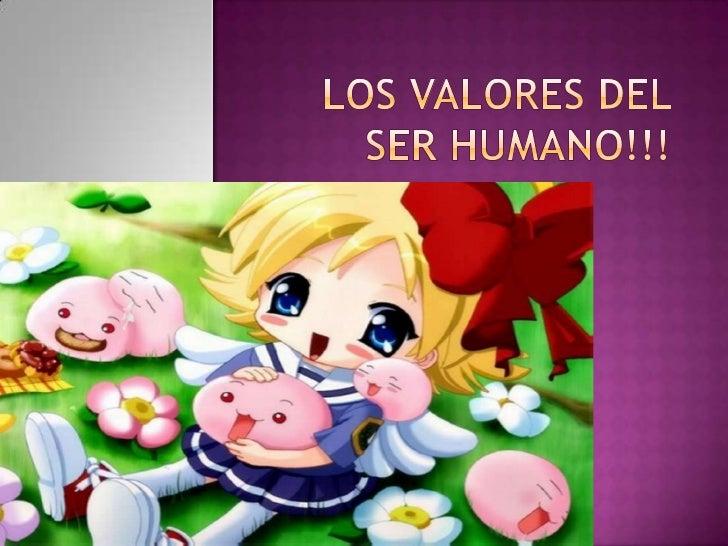 Los valores del ser humano!!!