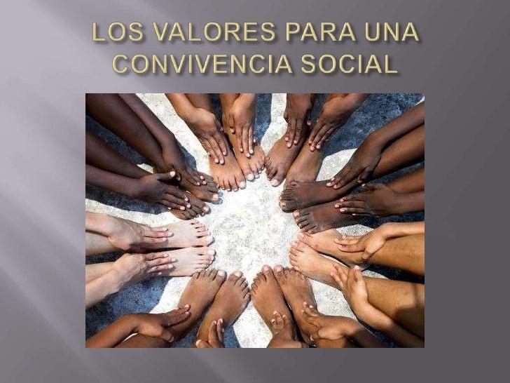 LOS VALORES PARA UNA CONVIVENCIA SOCIAL<br />