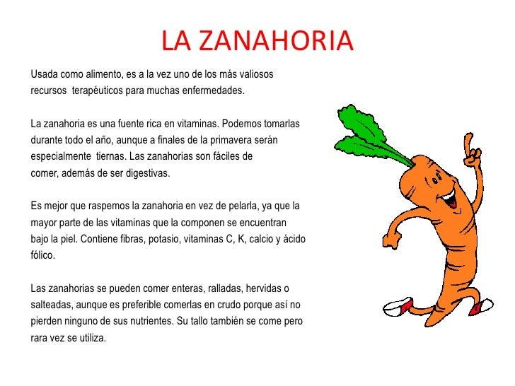 LA ZANAHORIA<br />Usada como alimento, es a la vez uno de los más valiosos<br />recursos  terapéuticos para muchas enferme...