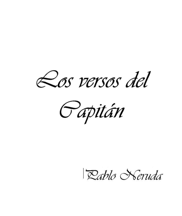 Los versos del Capitán     Pablo Neruda
