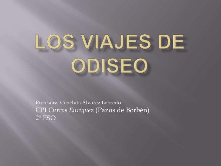 Profesora: Conchita Álvarez LebredoCPI Curros Enríquez (Pazos de Borbén)2º ESO