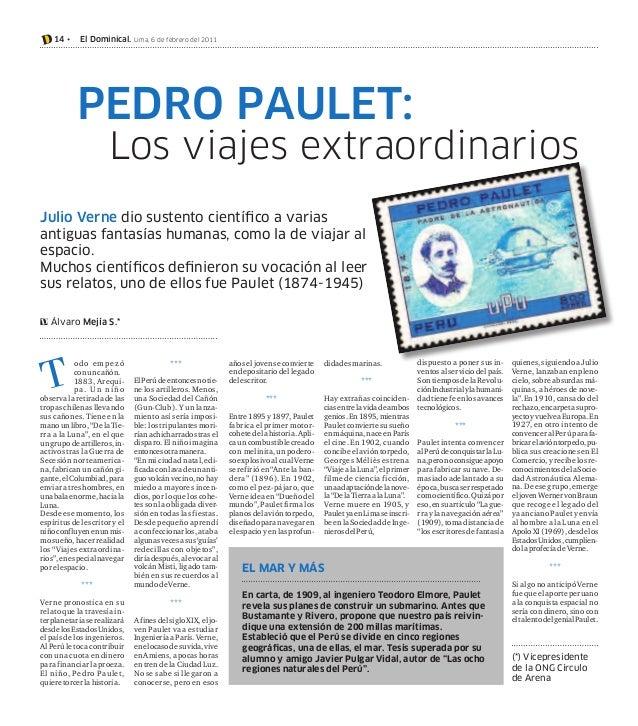 D 14 •  El Dominical. Lima, 6 de febrero del 2011  PEDRO PAULET:  Los viajes extraordinarios  Julio Verne dio sustento cie...