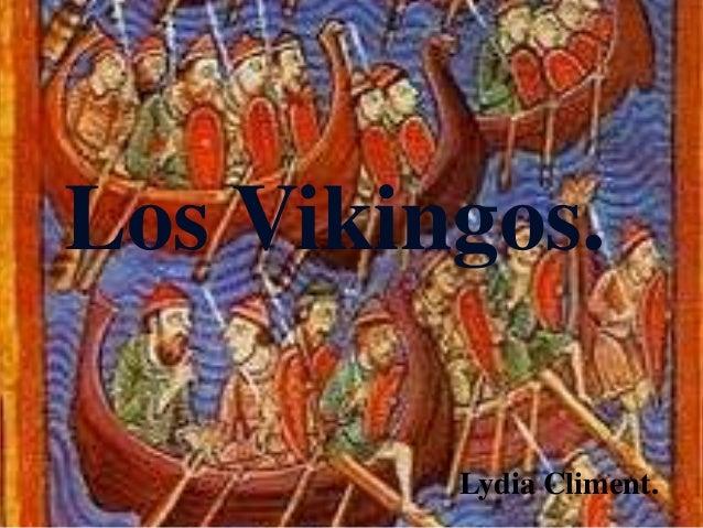 Los Vikingos.         Lydia Climent.