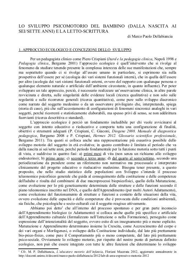 LO SVILUPPO PSICOMOTORIO DEL BAMBINO (DALLA NASCITA AI SEI/SETTE ANNI) E LA LETTO-SCRITTURA di Marco Paolo Dellabiancia 1....