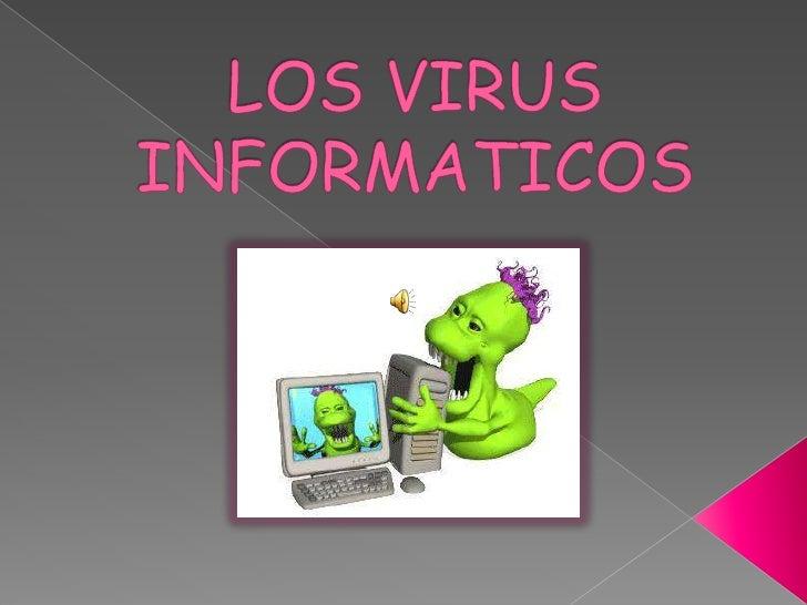 LOS VIRUS INFORMATICOS<br />