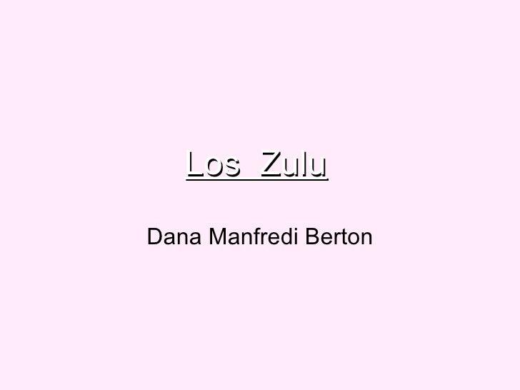 Los  Zulu   Dana Manfredi Berton