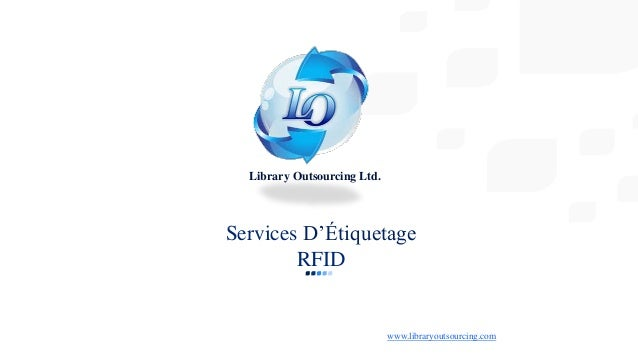 Services D'Étiquetage RFID Library Outsourcing Ltd. www.libraryoutsourcing.com