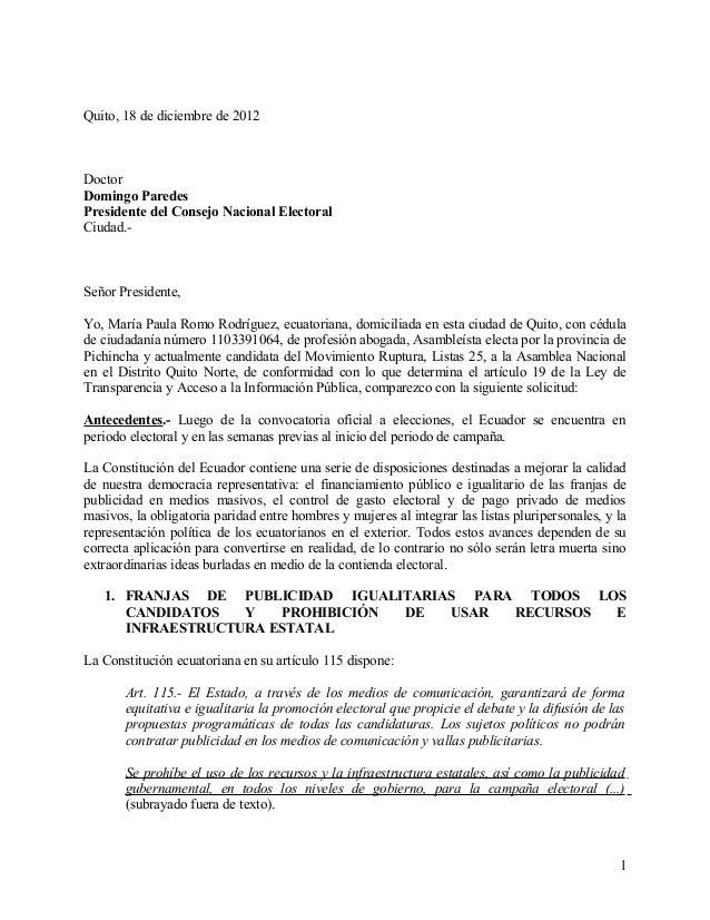 Quito, 18 de diciembre de 2012DoctorDomingo ParedesPresidente del Consejo Nacional ElectoralCiudad.-Señor Presidente,Yo, M...