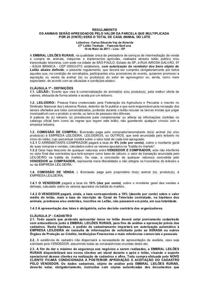 REGULAMENTO      OS ANIMAIS SERÃO APREGOADOS PELO VALOR DA PARCELA QUE MULTIPLICADA                 POR 20 (VINTE) SERÁ O ...