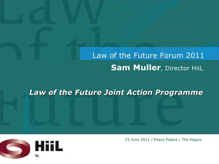 Sam Muller ,   Director HiiL Law of the Future Joint Action Programme