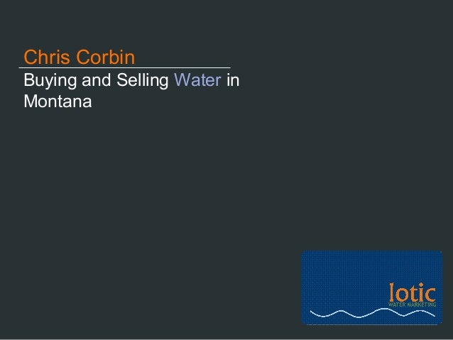 Buying and Selling Water in Montana Chris Corbin
