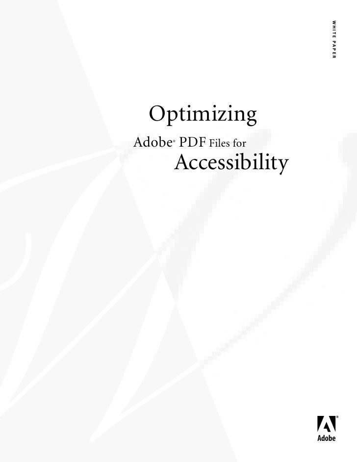 W H I T E PA P E R   Optimizing Adobe PDF Files for       ®           Accessibility                           bc