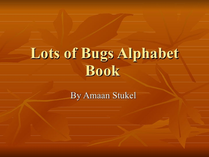 Lots of Bugs Alphabet Book  By Amaan Stukel